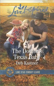 The Doctors Texas Baby (Lone Star Cowboy League: Boys Ranch #05) (Love Inspired Series)
