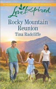 Rocky Mountain Reunion (Love Inspired Series)