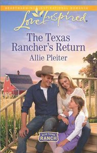 The Texas Ranchers Return (Blue Thorn Ranch) (Love Inspired Series)