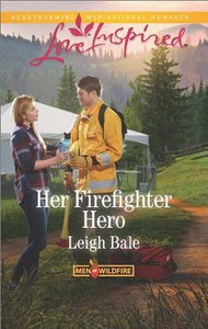 Her Firefighter Hero (Men of Wildfire) (Love Inspired Series)