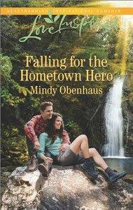 Falling For the Hometown Hero (Love Inspired Series)