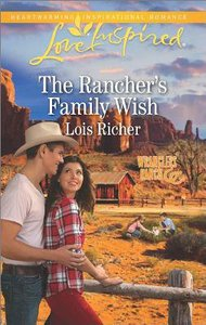 The Ranchers Family Wish (Wranglers Ranch) (Love Inspired Series)