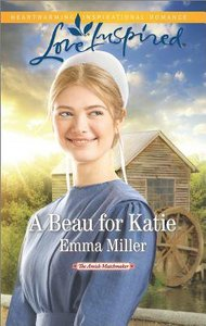 A Beau For Katie (The Amish Matchmaker) (Love Inspired Series)