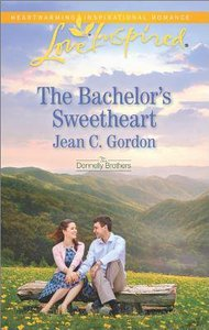 The Bachelors Sweetheart (The Donnelly Brothers) (Love Inspired Series)