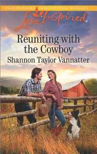 Reuniting With the Cowboy (Texas Cowboys) (Love Inspired Series)