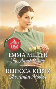 Amish Bride, the & Amish Mother, the (2in1 Love Inspired Classic Series)