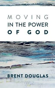 Moving in the Power of God