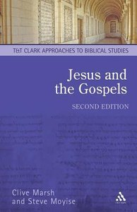 Jesus and the Gospels (2nd Ed.) (T&t Clark Approaches To Biblical Studies Series)