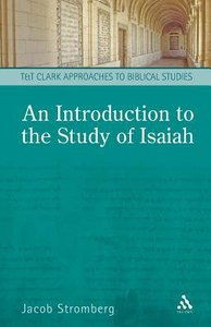 Introduction to the Study of Isaiah (T&t Clark Approaches To Biblical Studies Series)