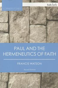 Paul and the Hermeneutics of Faith (2nd Edition) (T&t Clark Cornerstones Series)