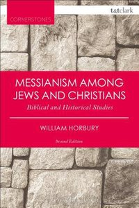 Messianism Among Jews and Christians (2nd Edition)