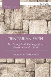 The Trinitarian Faith (2nd Edition)