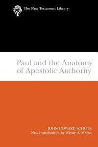 Paul and the Anatomy of Apostolic Authority (New Testament Library Series)