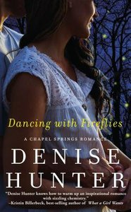 Dancing With Fireflies (Chapel Springs Romance Series)