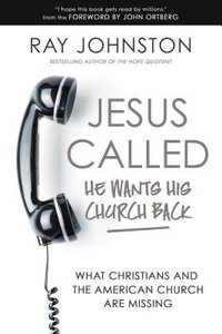 Jesus Called - He Wants His Church Back