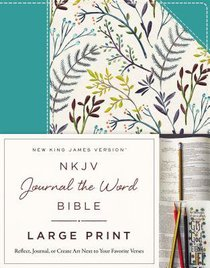 NKJV Journal the Word Bible Large Print Hardcover Blue Floral Cloth Red Letter Edition