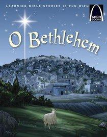 O Bethlehem (Arch Books Series)