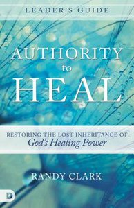 Authority to Heal (Leaders Guide)