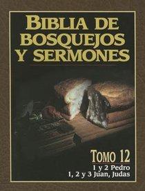Biblia De Bosquejos Y Sermones #12: Pedro, Juan, Judas (#12 in Preachers Outline & Sermon Bible Series)