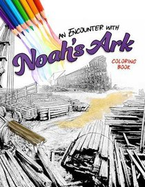 An Encounter With Noahs Ark (Adult Coloring Books Series)