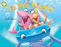 Im Not Afraid (Adventures Of The Sea Kids Series)