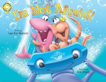 Im Not Afraid! (Adventures Of The Sea Kids Series)