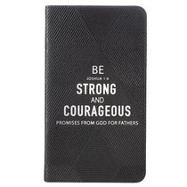 Promises From God For Fathers: Be Strong and Courageous