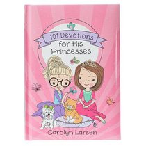 101 Devotions For His Princesses (Holly & Hope Series)