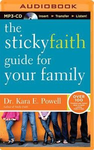 The Sticky Faith Guide For Your Family (Unabridged, 8 Cds)