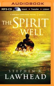 The Spirit Well (Unabridged, MP3) (#03 in Bright Empires Audio Series)