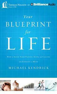Your Blueprint For Life (Unabridged, 8 Cds)