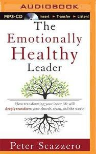 The Emotionally Healthy Leader (Unabridged, Mp3)