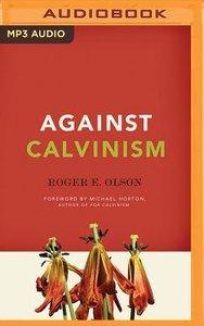 Against Calvinism (Unabridged, Mp3)