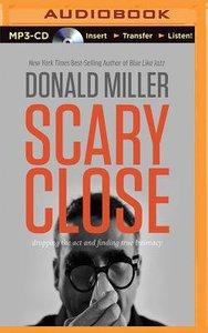 Scary Close (Unabridged, Mp3)