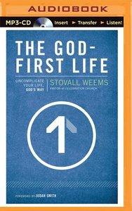 The God-First Life (Unabridged, Mp3)