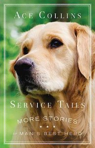 Service Tails: More Stories of Mans Best Hero
