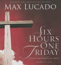 Six Hours One Friday (Abridged, 3 Cds)