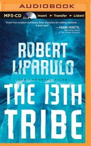 The 13Th Tribe (Unabridged, MP3) (#01 in Immortal Files Audio Series)