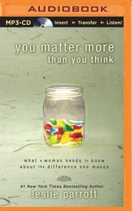 You Matter More Than You Think (Unabridged, Mp3)