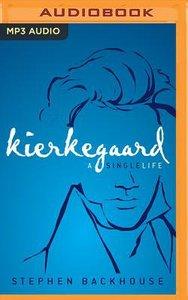 Kierkegaard: A Single Life (Unabridged, Mp3)