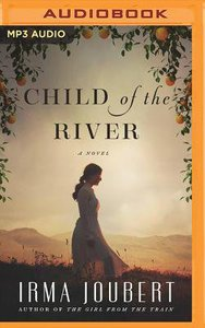 Child of the River (Unabridged, Mp3)