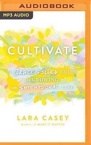 Cultivate (Unabridged, Mp3)