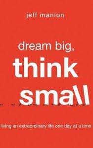 Dream Big, Think Small (Unabridged, 5 Cds)