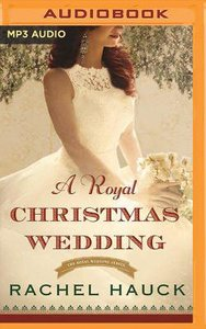 A Royal Christmas Wedding (Unabridged, MP3) (#04 in The Royal Wedding Audio Series)