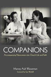 Companions: Accompanying Newcomers Into Church Life and Faith