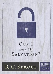 Can I Lose My Salvation? (#22 in Crucial Questions Series)