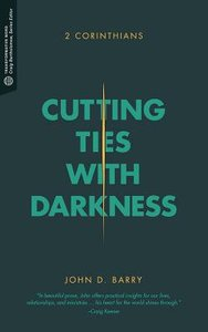 Tw: Cutting Ties With Darkness - 2 Corinthians