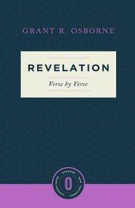Revelation Verse By Verse (Osborne New Testament Commentaries Series)