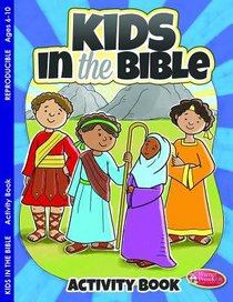 Kids in the Bible (Ages 6-10, Reproducible) (Warner Press Colouring & Activity Books Series)