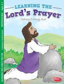 Learning the Lords Prayer Coloring & Activity Book (Ages 5-7, Reproducible) (Warner Press Colouring & Activity Books Series)